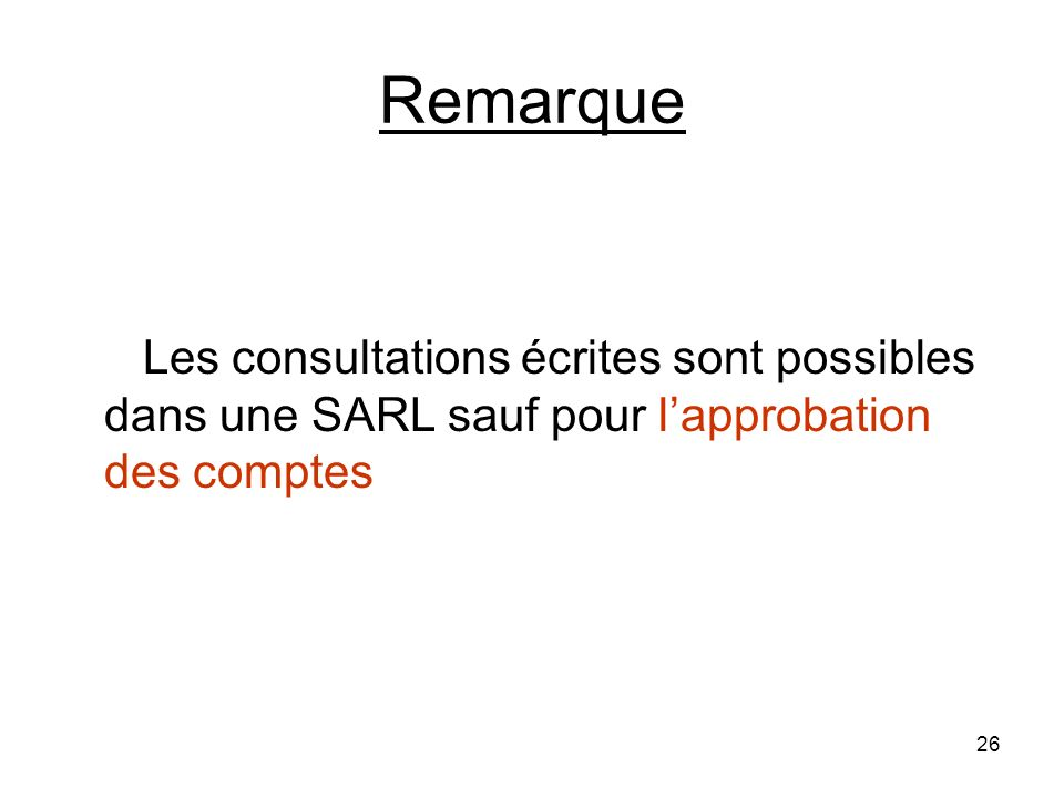 Remarque Les consultations écrites sont possibles dans une SARL sauf pour l'approbation des comptes