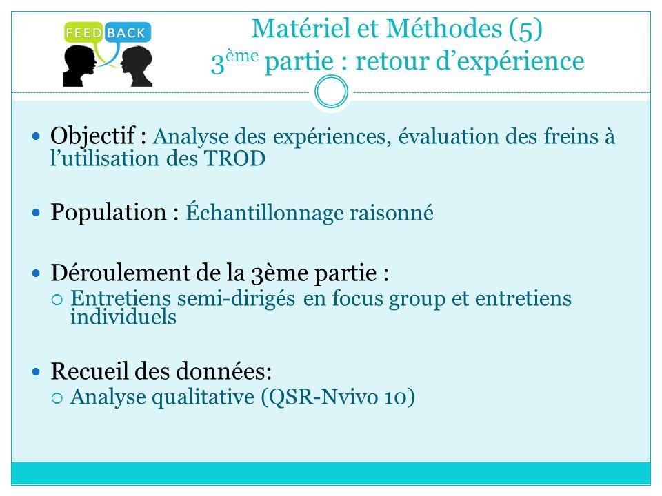 Matériel et Méthodes (5) 3ème partie : retour d'expérience