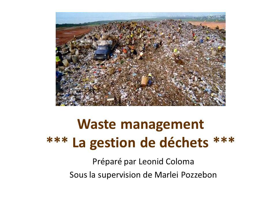 Waste management *** La gestion de déchets ***