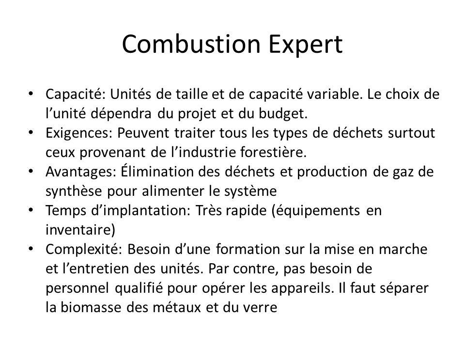 Combustion Expert Capacité: Unités de taille et de capacité variable. Le choix de l'unité dépendra du projet et du budget.
