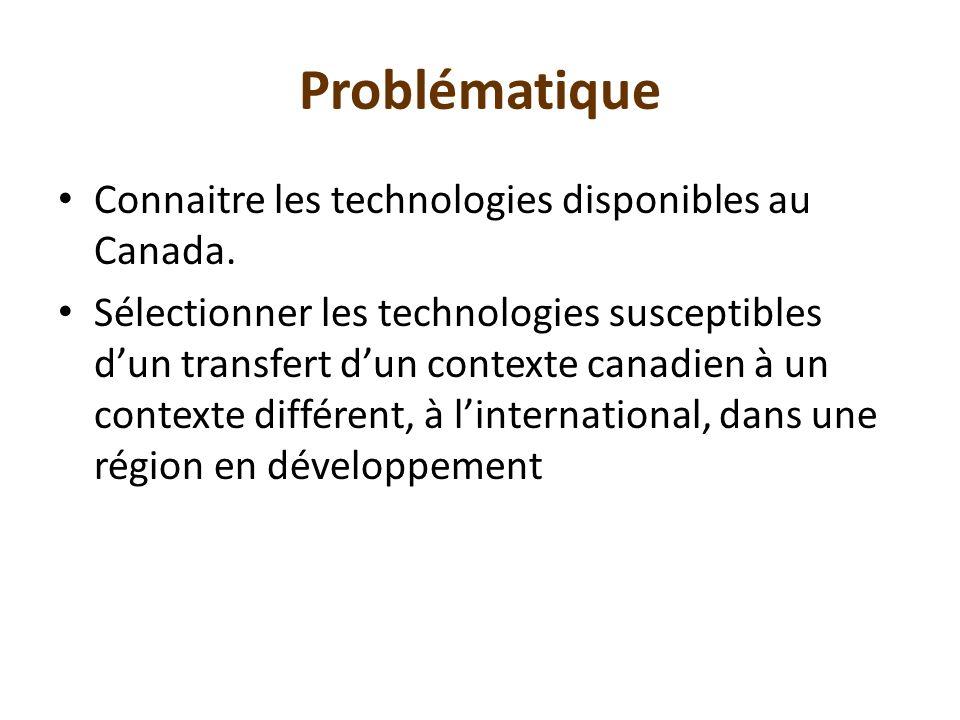 Problématique Connaitre les technologies disponibles au Canada.