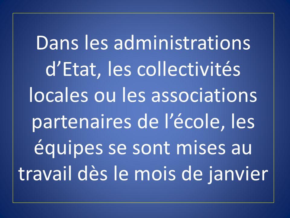 Dans les administrations d'Etat, les collectivités locales ou les associations partenaires de l'école, les équipes se sont mises au travail dès le mois de janvier