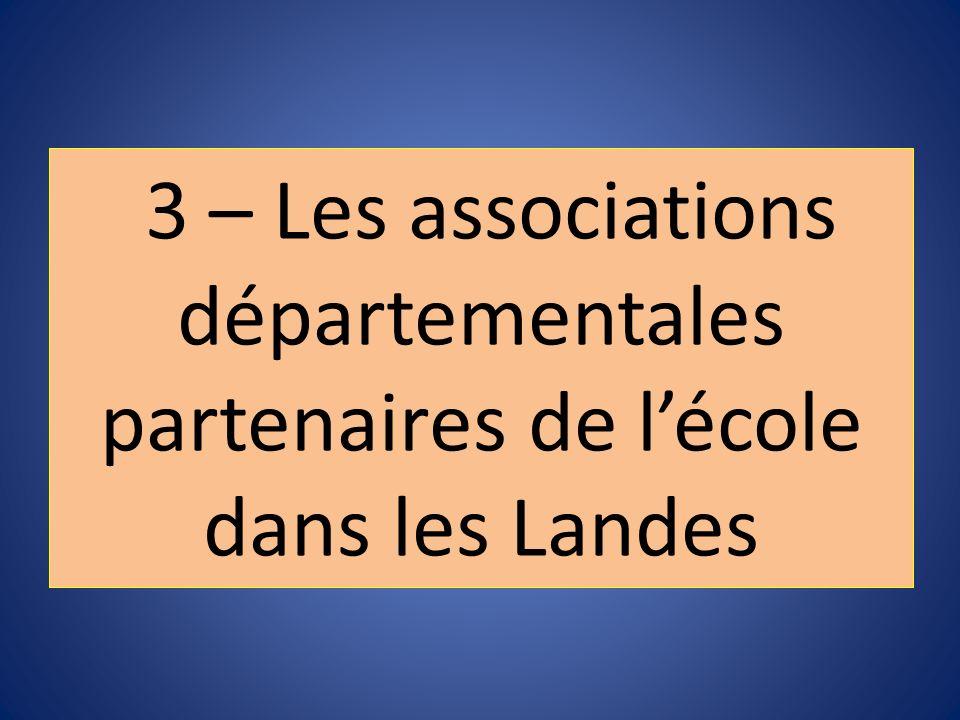 3 – Les associations départementales partenaires de l'école dans les Landes