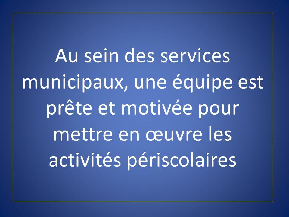 Au sein des services municipaux, une équipe est prête et motivée pour mettre en œuvre les activités périscolaires