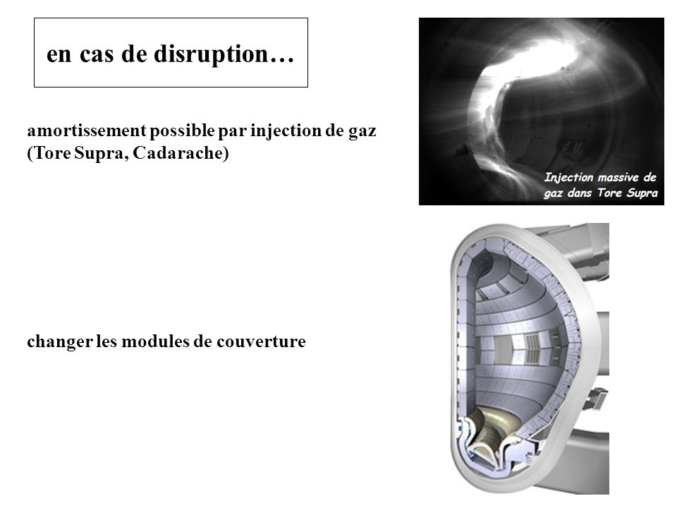 en cas de disruption… amortissement possible par injection de gaz
