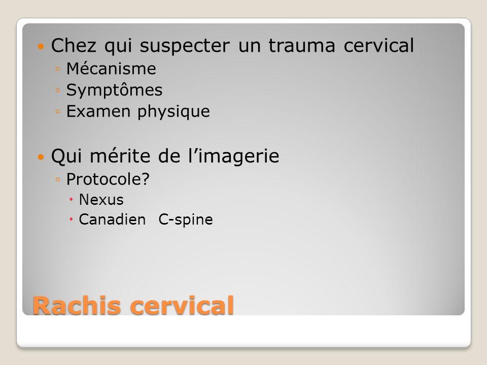 Rachis cervical Chez qui suspecter un trauma cervical