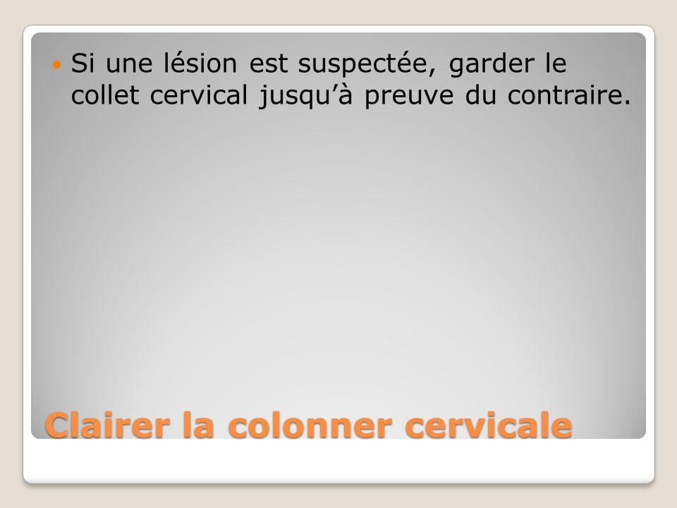 Clairer la colonner cervicale