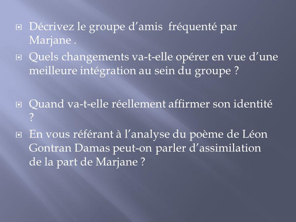 Décrivez le groupe d'amis fréquenté par Marjane .