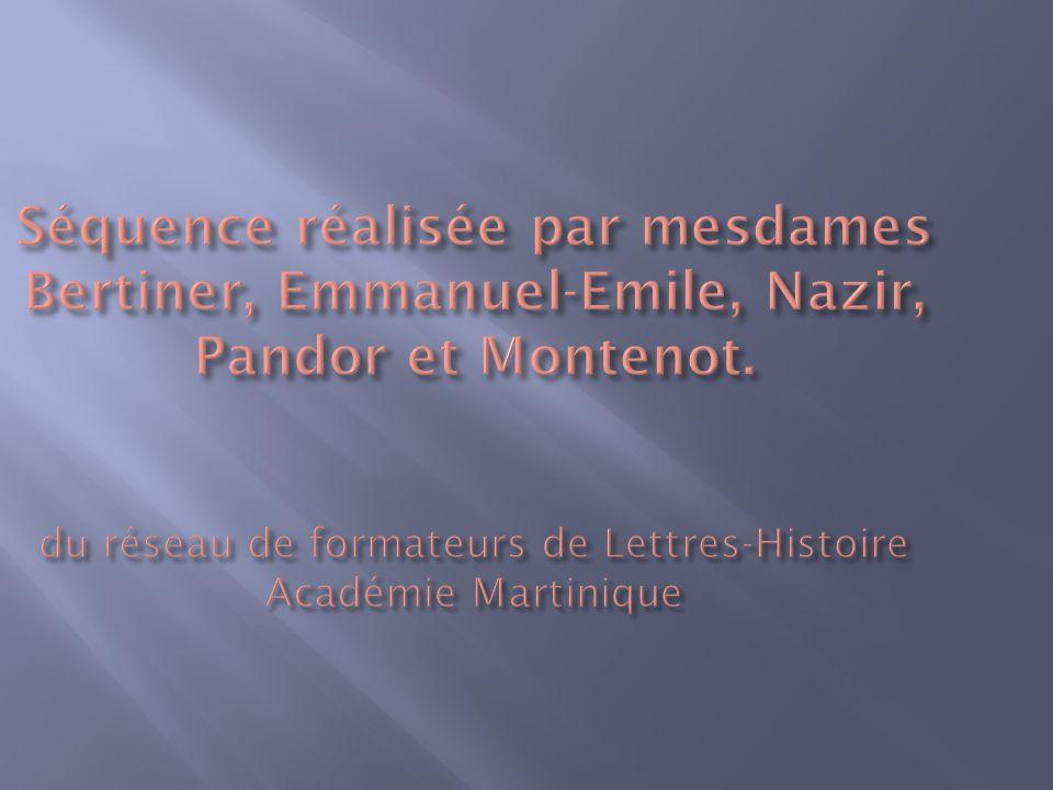 Séquence réalisée par mesdames Bertiner, Emmanuel-Emile, Nazir, Pandor et Montenot.