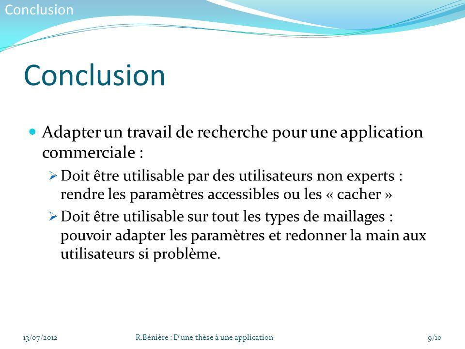 Conclusion Conclusion. Adapter un travail de recherche pour une application commerciale :