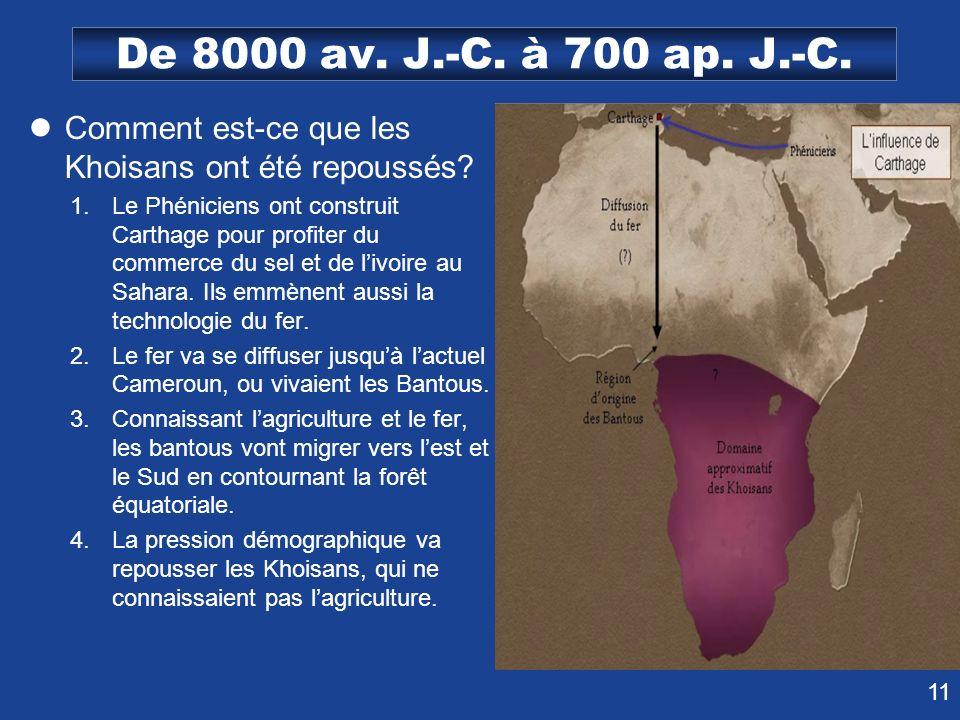 De 8000 av. J.-C. à 700 ap. J.-C. Comment est-ce que les Khoisans ont été repoussés