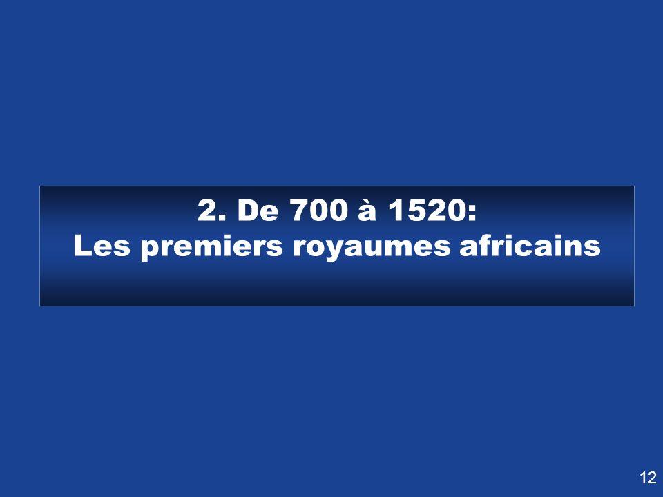 2. De 700 à 1520: Les premiers royaumes africains