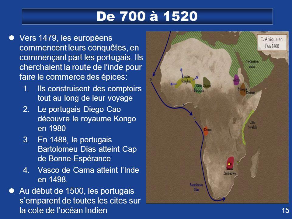 De 700 à 1520