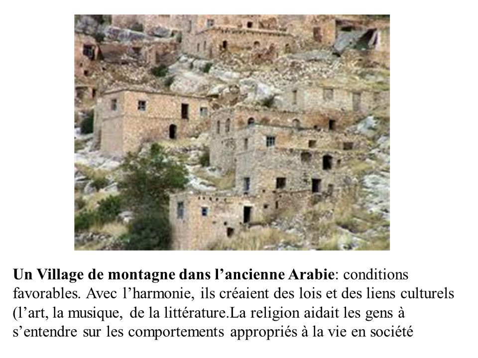 Un Village de montagne dans l'ancienne Arabie: conditions favorables