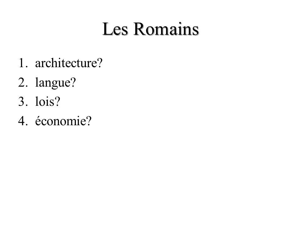 Les Romains architecture langue lois économie
