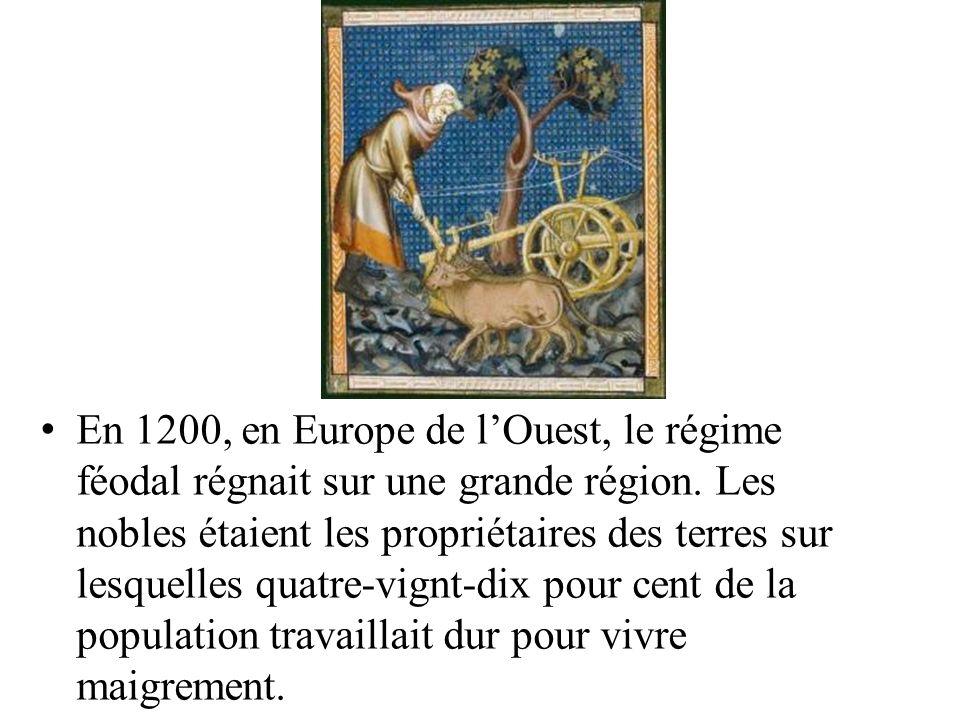 En 1200, en Europe de l'Ouest, le régime féodal régnait sur une grande région.