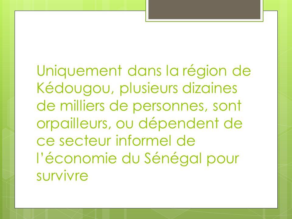 Uniquement dans la région de Kédougou, plusieurs dizaines de milliers de personnes, sont orpailleurs, ou dépendent de ce secteur informel de l'économie du Sénégal pour survivre