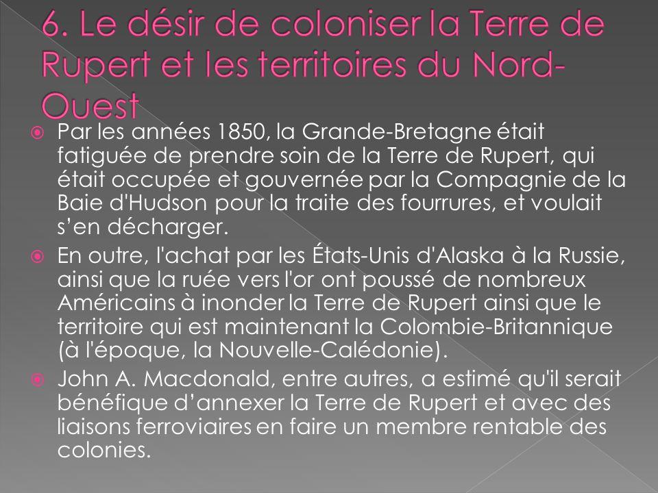 6. Le désir de coloniser la Terre de Rupert et les territoires du Nord-Ouest