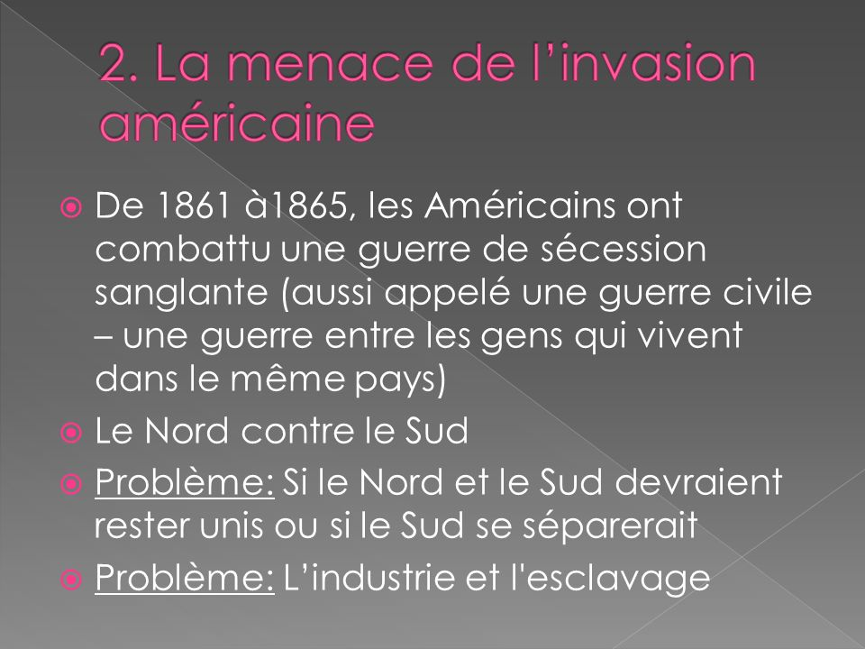 2. La menace de l'invasion américaine