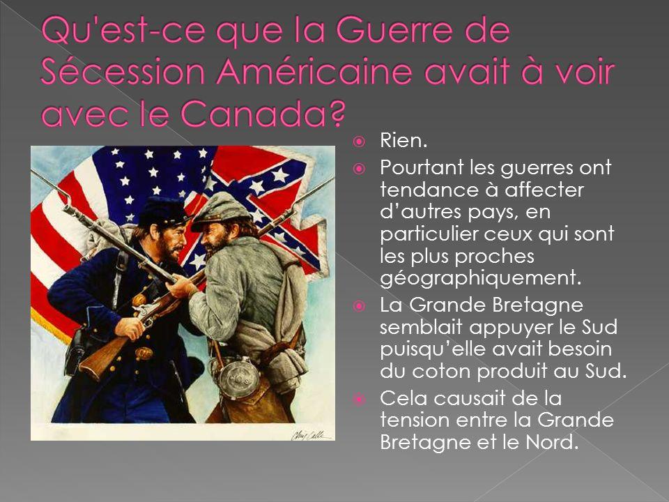 Qu est-ce que la Guerre de Sécession Américaine avait à voir avec le Canada