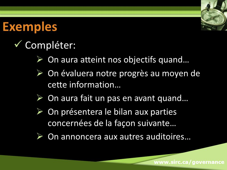 Exemples Exemples Compléter: On aura atteint nos objectifs quand…
