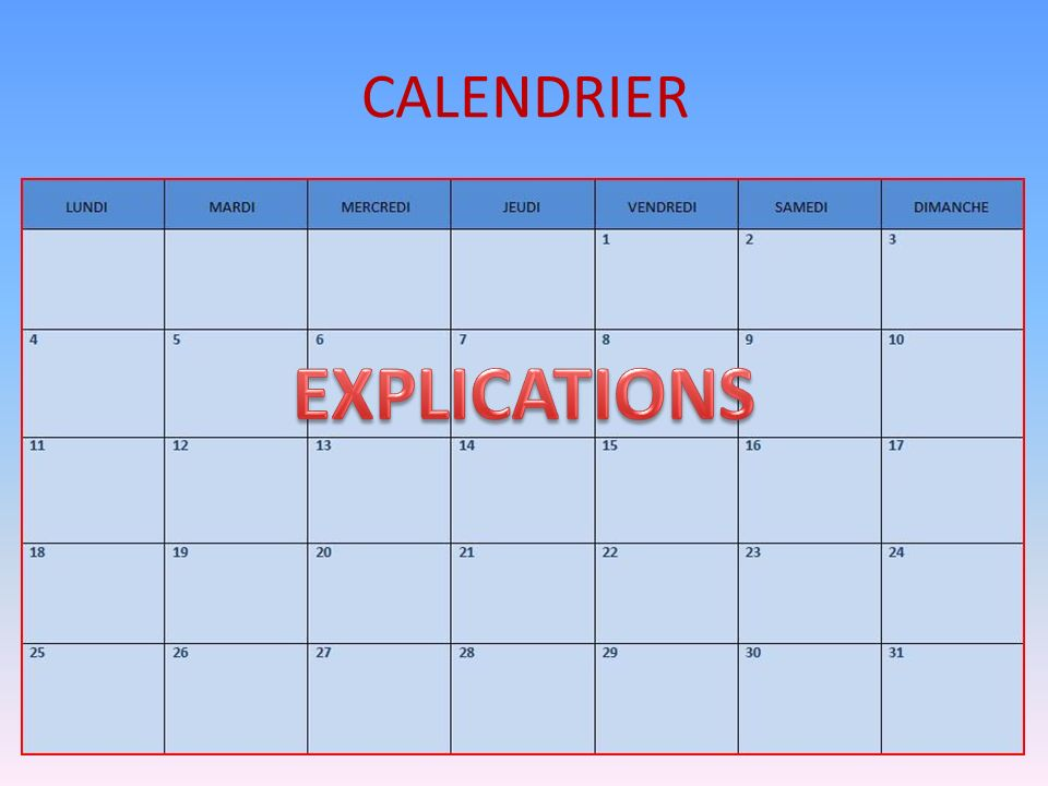 CALENDRIER EXPLICATIONS
