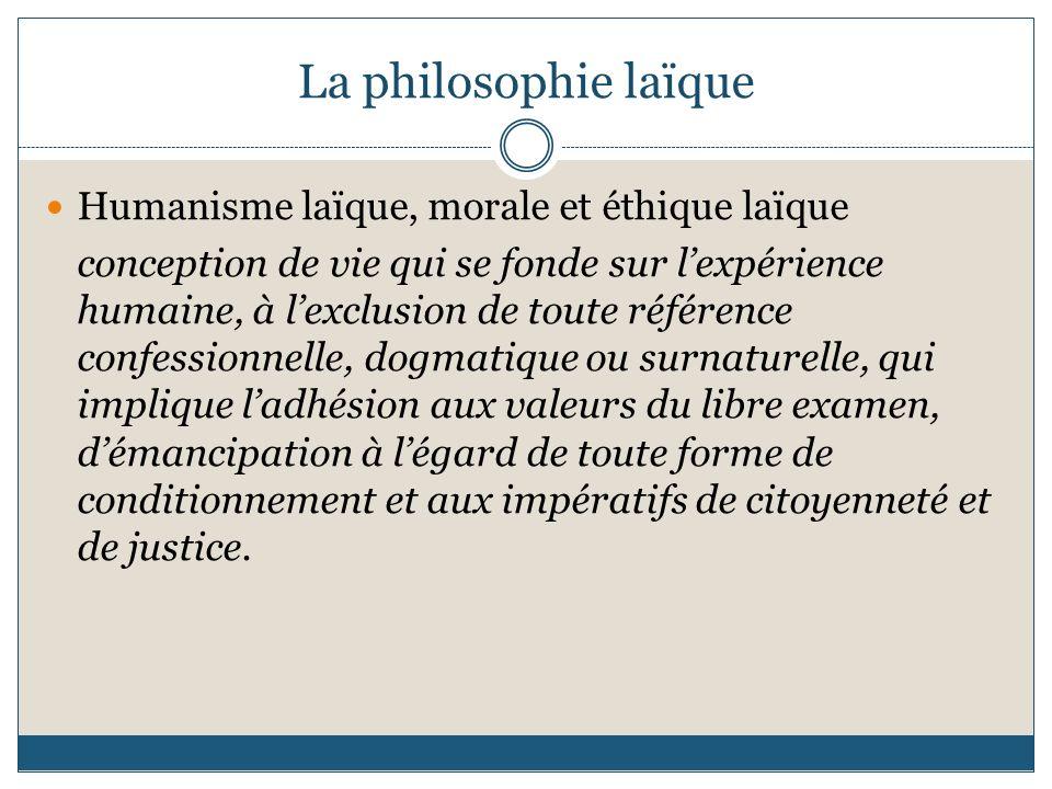 La philosophie laïque Humanisme laïque, morale et éthique laïque