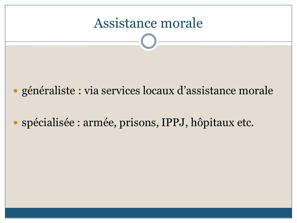 Assistance morale généraliste : via services locaux d'assistance morale.