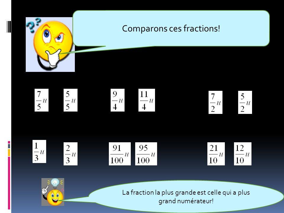 Comparons ces fractions!