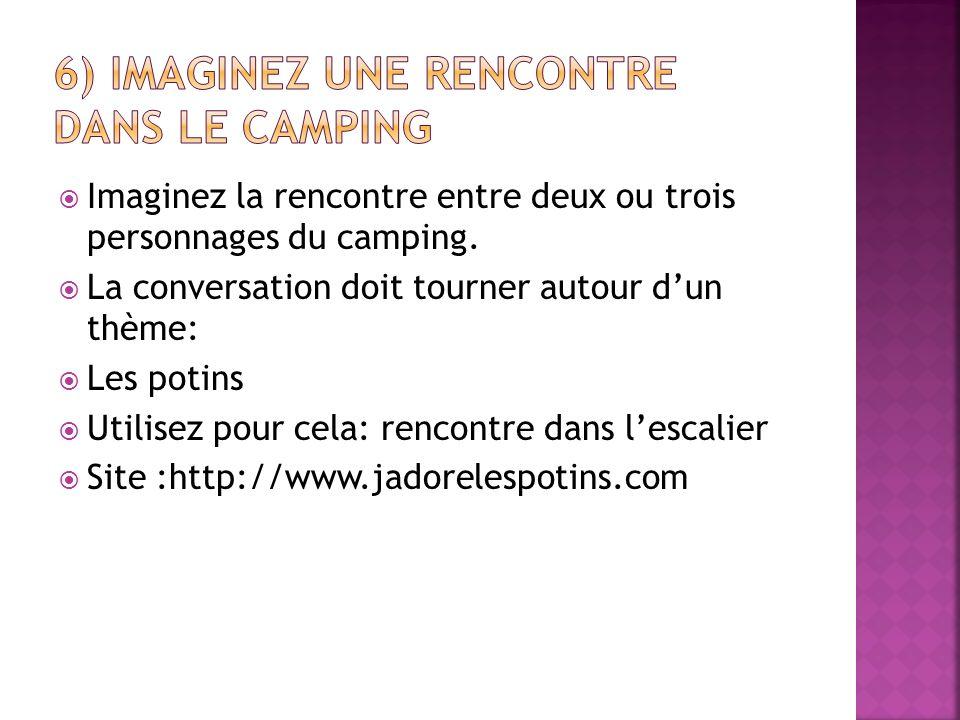 6) Imaginez une rencontre dans le camping