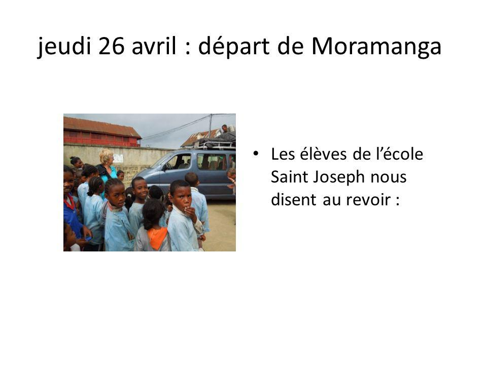 jeudi 26 avril : départ de Moramanga