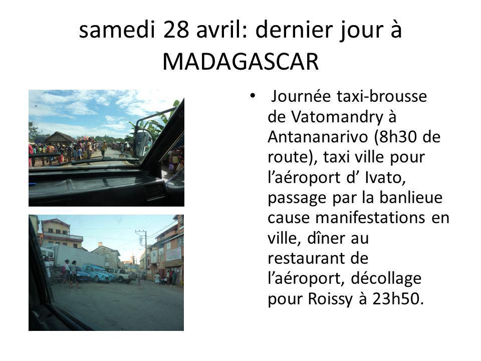 samedi 28 avril: dernier jour à MADAGASCAR