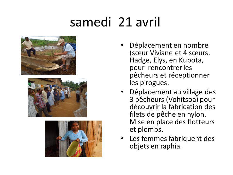 samedi 21 avril Déplacement en nombre (sœur Viviane et 4 sœurs, Hadge, Elys, en Kubota, pour rencontrer les pêcheurs et réceptionner les pirogues.