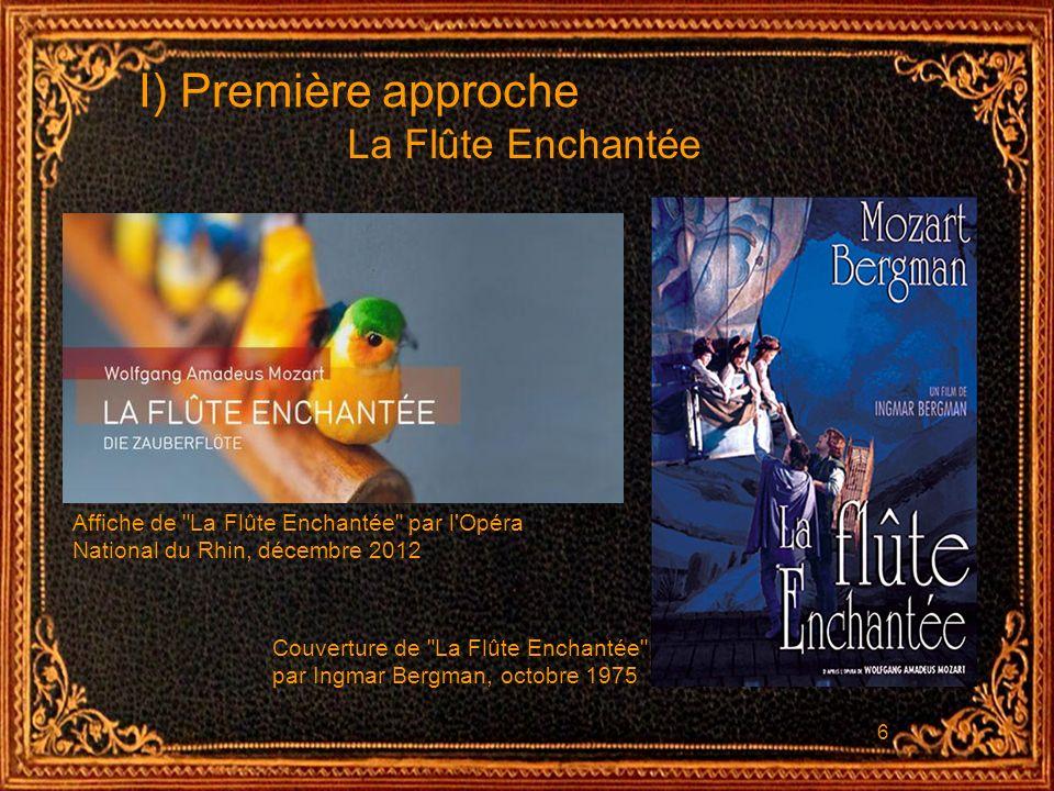I) Première approche La Flûte Enchantée
