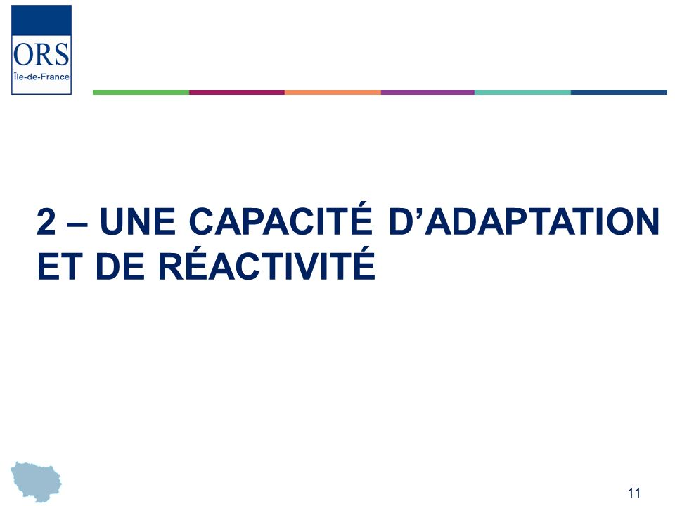 2 – Une capacité d'adaptation et de réactivité