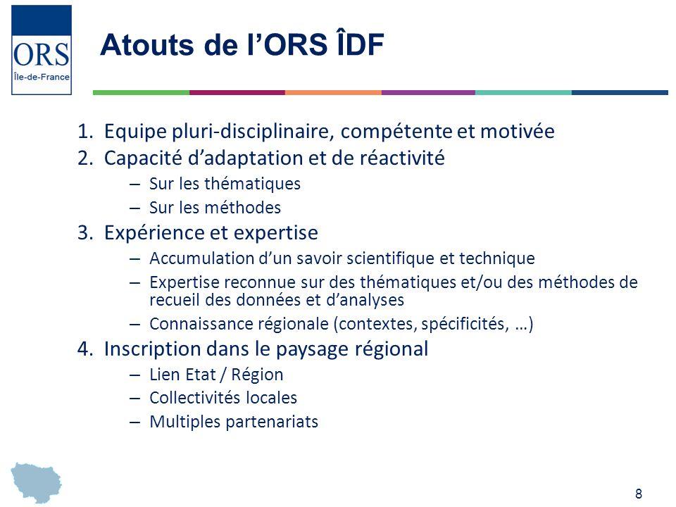 Atouts de l'ORS ÎDF Equipe pluri-disciplinaire, compétente et motivée
