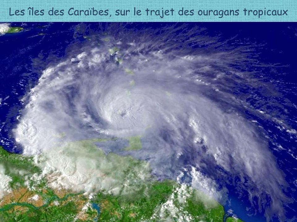 Les îles des Caraïbes, sur le trajet des ouragans tropicaux