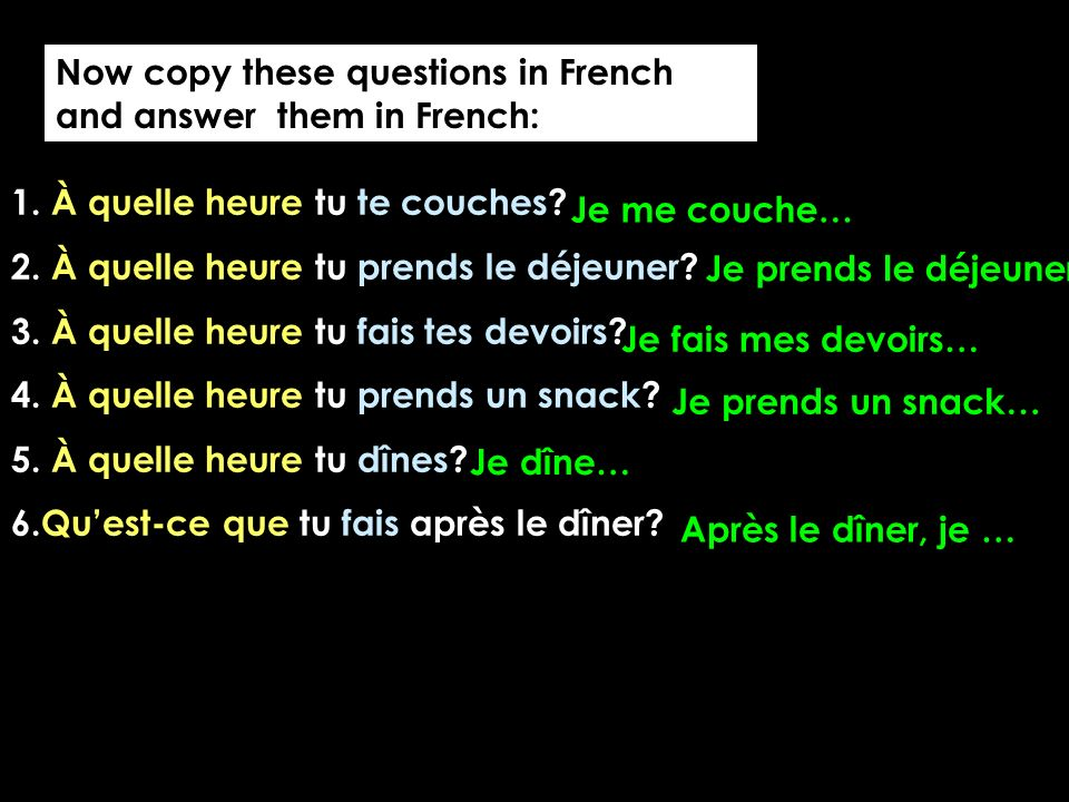 Now copy these questions in French and answer them in French: