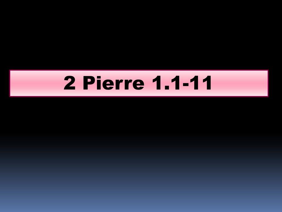 2 Pierre 1.1-11