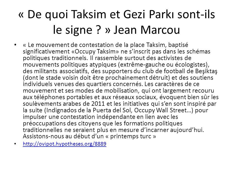 « De quoi Taksim et Gezi Parkı sont-ils le signe » Jean Marcou
