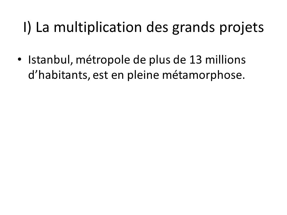 I) La multiplication des grands projets
