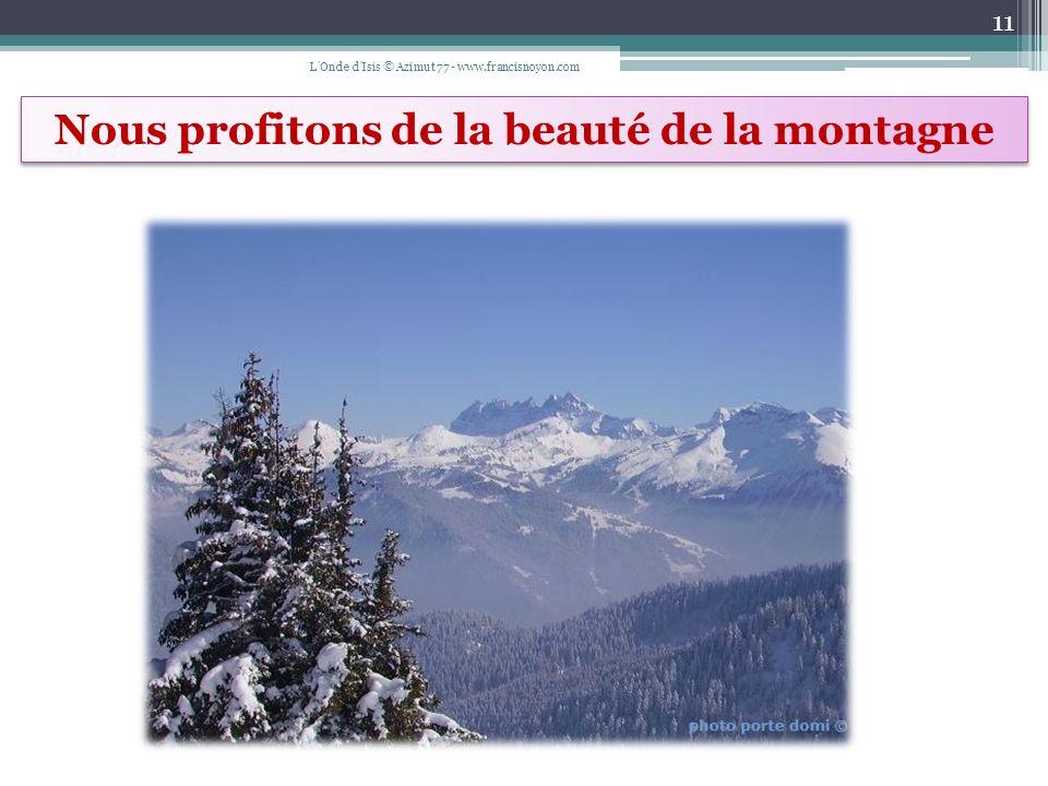 Nous profitons de la beauté de la montagne