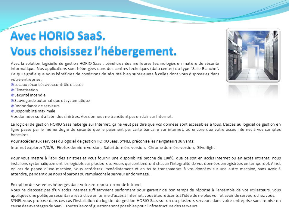 Avec HORIO SaaS. Vous choisissez l'hébergement.