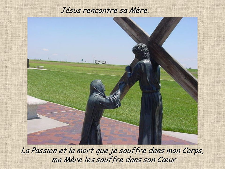 Jésus rencontre sa Mère.