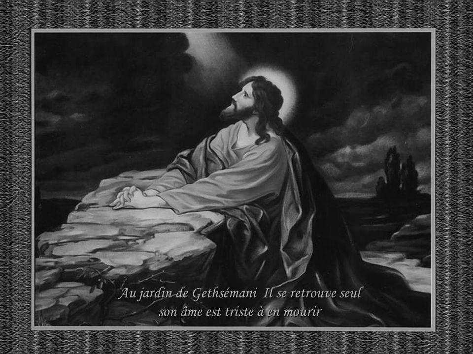 Au jardin de Gethsémani Il se retrouve seul