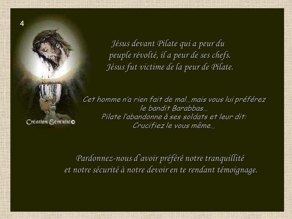 Jésus devant Pilate qui a peur du
