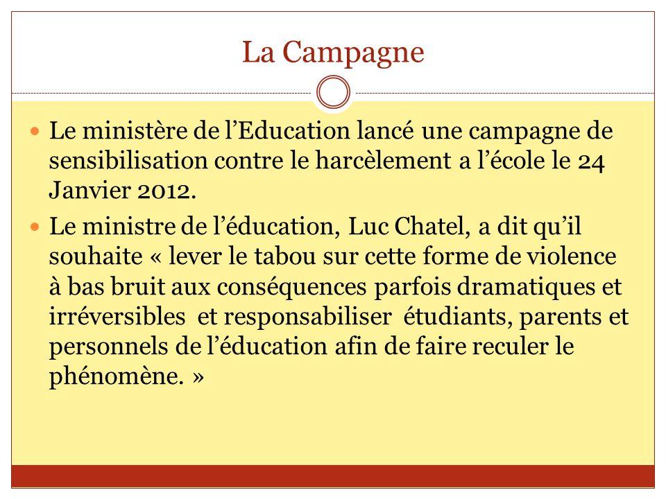 La Campagne Le ministère de l'Education lancé une campagne de sensibilisation contre le harcèlement a l'école le 24 Janvier 2012.