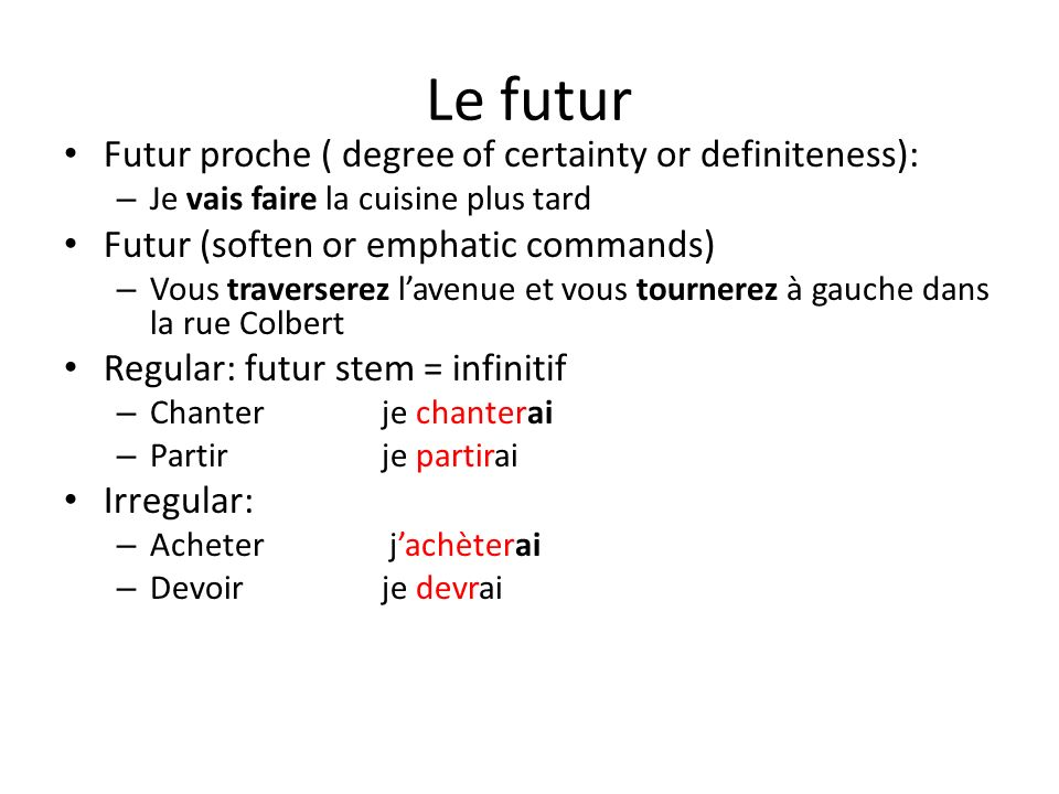 Le futur Futur proche ( degree of certainty or definiteness):