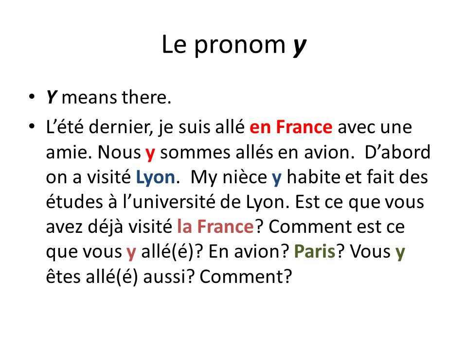 Le pronom y Y means there.