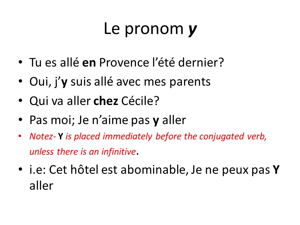 Le pronom y Tu es allé en Provence l'été dernier